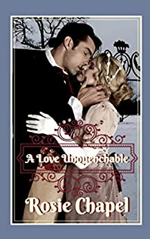 A Love Unquenchable (Linen and Lace Book 4) by [Chapel, Rosie]