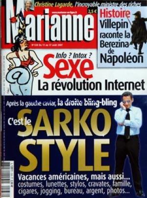 MARIANNE [No 538] du 11/08/2007 - CHRISTINE LAGARDE L'INCROYABLE MINISTRE DES RICHES - HISTOIRE VILLEPIN RACONTE LA BEREZINA DE NAPOLEON - INFO INTOX SEXE LA REVOLUTION INTERNET - APRES LA GAUCHE CAVIAR LA DROITE BLING BLING C'EST LE SARKO STYLE VACANCES AMERICAINES MAIS AUSSI COSTUMES LUNETTES STYLOS CRAVATES FAMILLE CIGARES JOGGING BUREAU ARGENT PHOTOS