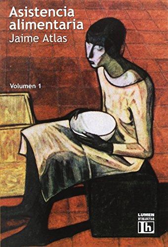 ASISTENCIA ALIMENTARIA I por Jaime Atlas