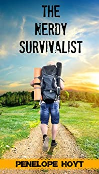 The Nerdy Survivalist: How to Protect and Care For Your Family in the Direst of Circumstances (English Edition) von [Hoyt, Penelope]