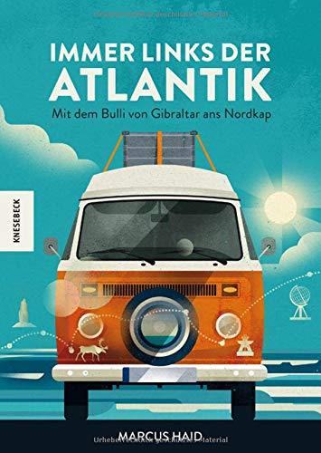 Immer links der Atlantik: Mit dem Bulli von Gibraltar ans Nordkap