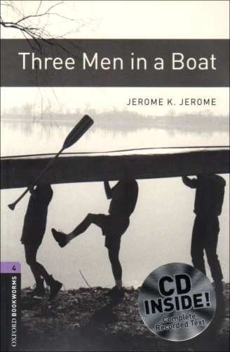 Oxford Bookworms Library: Oxford Bookworms 4. Three Men in a Boat CD Pack: 1400 Headwords