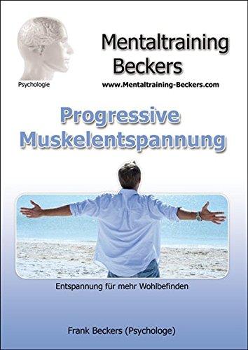 Download Hörbuch: Progressive Muskelentspannung (nach Jacobson) - (Ver-) Spannungen lösen - Anleitungen und Hilfen (Audio CD) (Mentaltraining-Beckers)
