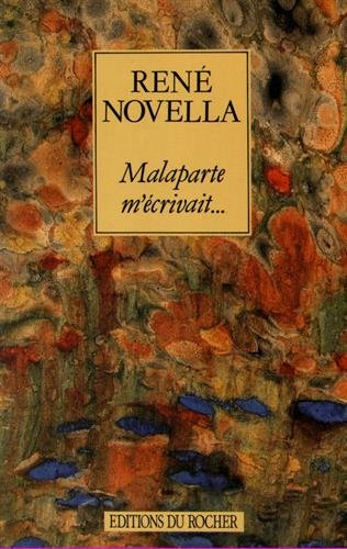 Malaparte m'écrivait... par René Novella