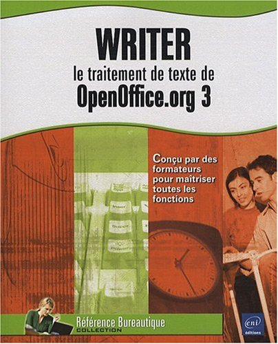 Writer : le traitement de texte de OpenOffice.org 3 par Catherine Guérois