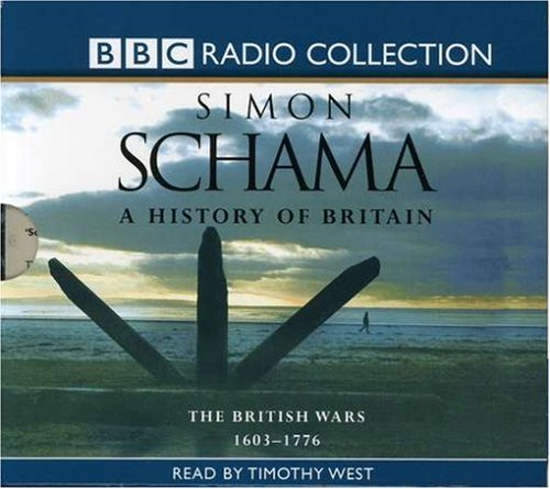 A History of Britain: British Wars 1603 - 1776 v.2: British Wars 1603 - 1776 Vol 2 (BBC Radio Collection)