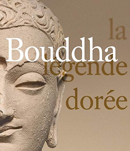 Bouddha, la Légende Doree par  Collectif