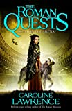 Roman Quests: Death in the Arena: Book 3 (The Roman Quests)