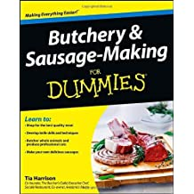 Butchery and Sausage-Making For Dummies by Tia Harrison (2013-03-11)
