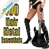 100 Hair Metal Essentials