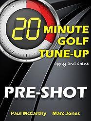 20 Minute Golf Tune-Up: Pre-Shot