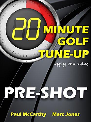 20 Minute Golf Tune-Up: Pre-Shot (English Edition) por Paul McCarthy