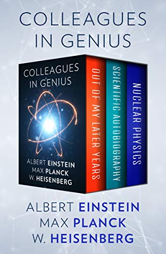 Colleagues in Genius: Out of My Later Years, Scientific Autobiography, and Nuclear Physics (English Edition)