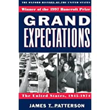 By James T. Patterson - Grand Expectations: The United States, 1945-1974 (Oxford History of the United States) (New Ed)