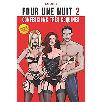 Pour une nuit T02 : Confessions très coquines