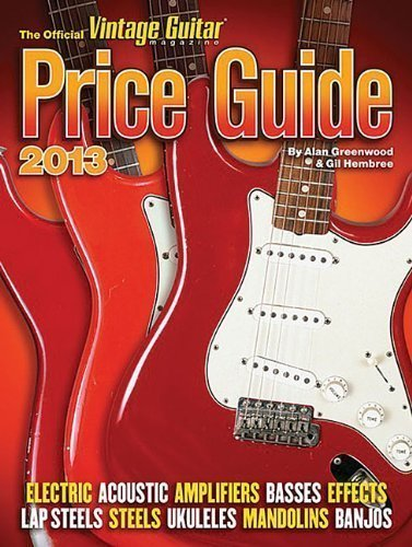 2013 Official Vintage Guitar Price Guide (Official Vintage Guitar Magazine Price Guide) by Greenwood, Alan, Hembree, Gil (11/1/2012)