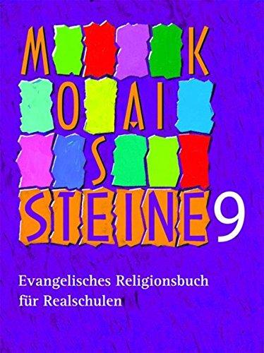 Mosaiksteine 9: Evangelisches Religionsbuch für Realschulen