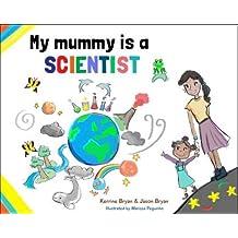 My Mummy is a Scientist