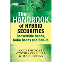 The Handbook of Hybrid Securities: Convertible Bonds, CoCo Bonds, and Bail-In (The Wiley Finance Series) (English Edition)
