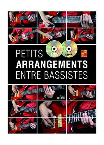 Petits arrangements entre bassistes (1 Livre + 1 CD + 1 DVD) par Frank Nelson