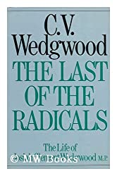 The Last of the Radicals: The Life of Josiah Clement Wedgewood M.P.