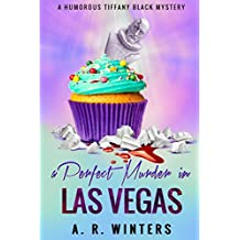 A Perfect Murder in Las Vegas: A Humorous Tiffany Black Mystery (Tiffany Black Mysteries Book 8)