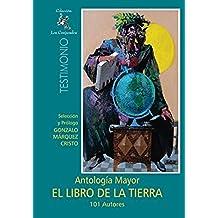 El Libro de la Tierra: Antología Mayor - 101 Autores