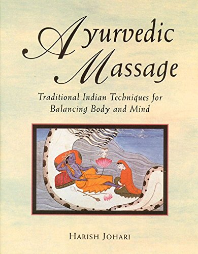 ayurvedic-massage-traditional-indian-techniques-for-balancing-body-and-mind-by-johari-harish-1996-paperback