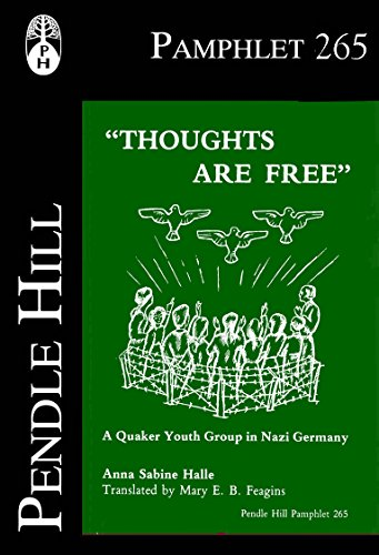 thoughts-are-free-a-quaker-youth-group-in-nazi-germany-pendle-hill-pamphlets-book-265-english-editio