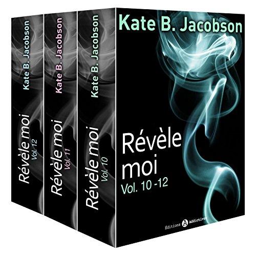 Révèle-moi ! - Vol. 10-12 par Kate B. Jacobson
