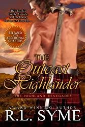 The Outcast Highlander (The Highland Renegades) (Volume 1) by R.L. Syme (2013-12-27)
