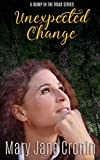 Unexpected Changes (A Bump in the Road Book 1)