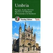 Umbria. Perugia, Assisi, Orvieto, Spoleto e la Valnerina, il Trasimeno e le Marmore. Con guida alle informazioni pratiche