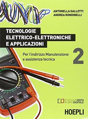 Tecnologie elettrico-elettroniche e applicazioni. Per l'indirizzo manutenzione e assistenza tecnica: 2