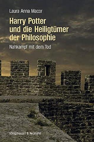 Harry Potter Philosophie - Harry Potter und die Heiligtümer der Philosophie: