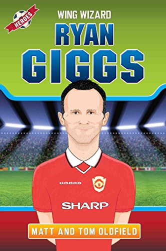Ryan Giggs - Wing Wizard (Heroes) por Tom Oldfield