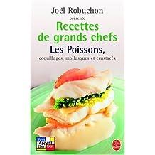 Recettes de grands chefs : Les poissons, coquillages, mollusques, crustacés