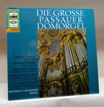 Die grosse Passauer Domorgel. Muffat Kerll Bach Micheelsen Reger. Vinyl LP.