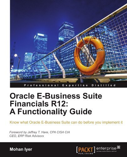 Oracle E-Business Suite Financials R12: A Functionality Guide by Iyer, Mohan (2012) Paperback