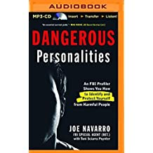 Dangerous Personalities: An FBI Profiler Shows How to Identify and Protect Yourself from Harmful People by Joe Navarro (2014-12-09)