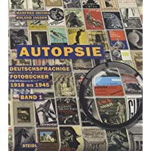 Autopsie, Band I: Deutschsprachige Fotobücher1918 bis 1945