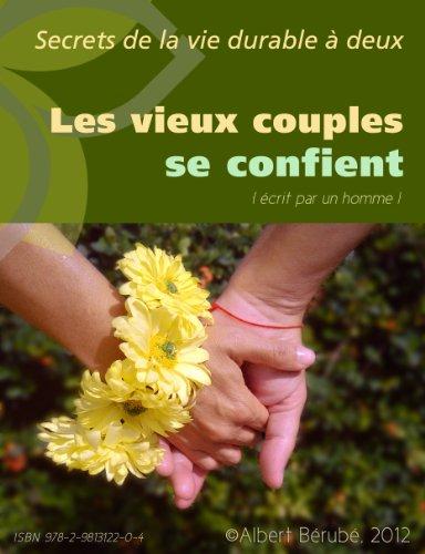 Couverture du livre LES VIEUX COUPLES SE CONFIENT. Secrets de la vie durable à deux.