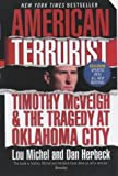 American Terrorist: Timothy McVeigh and the Oklahoma City Bombing by Lou Michel (4-Apr-2002) Mass Market Paperback