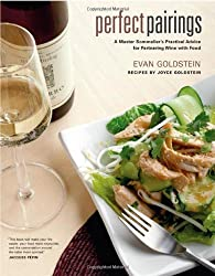 Perfect Pairings: A Master Sommelier's Practical Advice for Partnering Wine with Food by Evan Goldstein (2006-05-15)