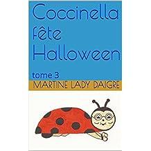 Coccinella fête Halloween: tome 3 (Les aventures de Coccinella)