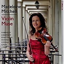 Madeleine Mitchell: Violin Muse [Madeleine Mitchell; Nigel Clayton; Cerys Jones; BBC National Orchestra Of Wales; Edwin Outwater] [Divine Art: DDA25160]