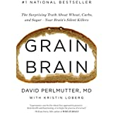 Grain Brain: The Surprising Truth about Wheat, Carbs,  and Sugar--Your Brain's Silent Killers (English Edition)