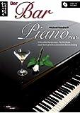 Der Bar Piano Profi: Stilvolle Barpiano-Techniken und ihre professionelle Umsetzung (inkl. Audio-CD)