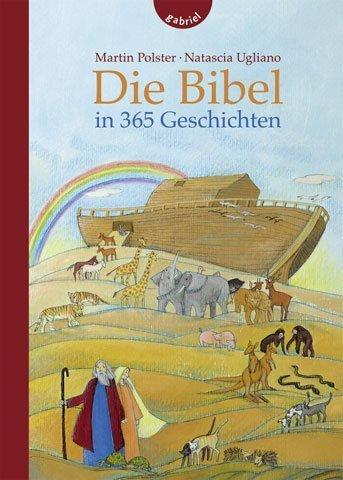 Die Bibel in 365 Geschichten