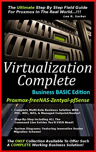 Virtualization Complete: Business Basic Edition (Proxmox-freeNAS-Zentyal-pfSense) (English Edition) por Lee R. Surber
